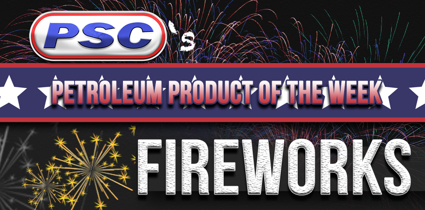 petroleum service company, petroleum product of the week, fireworks, how are fireworks made, how do fireworks work, 4th of july, independence day, happy fourth of july july 4