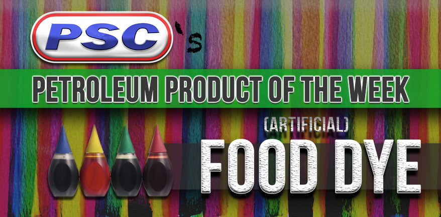 Petroleum Product of the Week: Artificial Food Dye - Petroleum ...