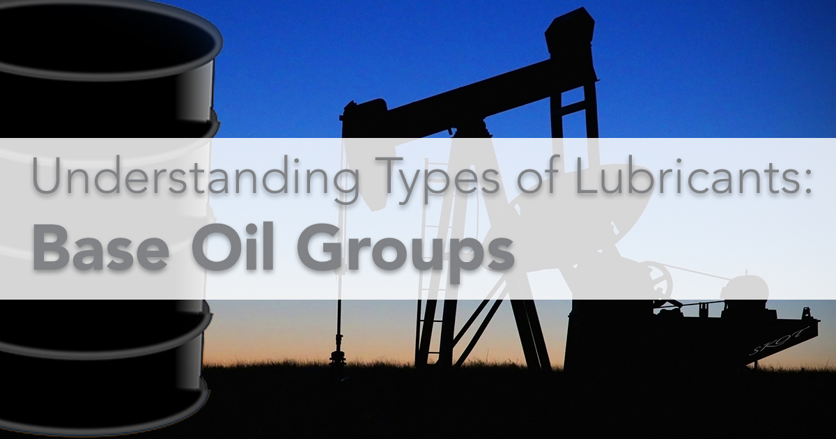 Understanding Types of Lubricants: Base Oil Groups