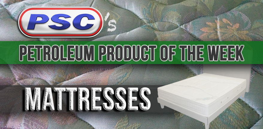 mattress, mattresses, petroleum product, petroleum product of the week