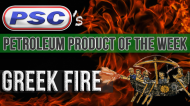 Petroleum Product of the Week: Greek Fire