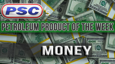Petroleum Product of the Week: Money