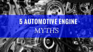 5 Common Automotive Engine Myths