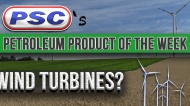 Petroleum Product of the Week: Wind Turbines?